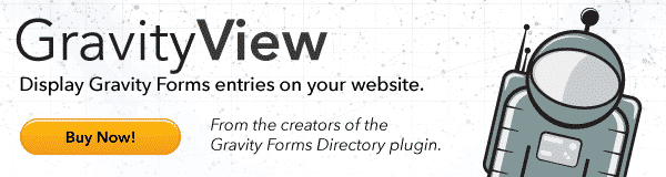 GravityView - the best way to display Gravity Forms entries on your website.