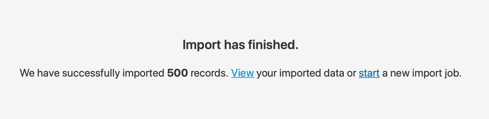 When the import is completed, you can start a new one or view the entries.